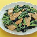 菜の花と鶏肉の辛子じょうゆ炒め